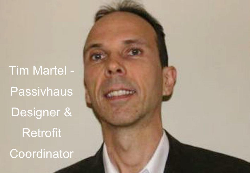 Tim Martel – Passivhaus Designer & Retrofit Coordinator
